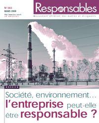 Mars 2008 - Société, environnement... l'entreprise peut-elle être responsable?