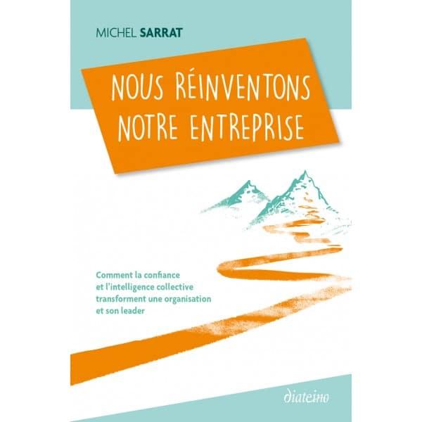 Nous réinventons notre entreprise, un livre de Michel Sarrat